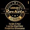 Grandes de la Rockola Peruana, Vol. 1, Iván Cruz, Lucho Barrios & Pedrito Otiniano