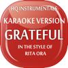 Grateful [Instrumental / Karaoke Version] In the Style of Rita Ora - HQ INSTRUMENTALS