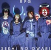 RPG- SEKAI NO OWARI