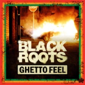 Ghetto Feel - Black Roots