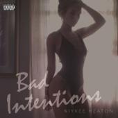 Bad Intentions - EP - Niykee Heaton Cover Art