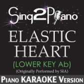 Elastic Heart (Lower Key Ab) [Originally Performed By Sia] [Piano Karaoke Version]