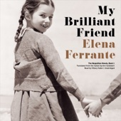 My Brilliant Friend: The Neapolitan Novels, Book 1 (Unabridged) - Elena Ferrante Cover Art