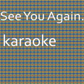 See You Again: Karaoke Tribute to Wiz Khalifa (Karaoke Version)