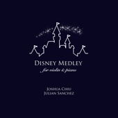 Disney Medley: for Violin and Piano - Joshua Chiu & Zorsy