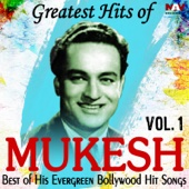 Mukesh - Greatest Hits of Mukesh Best of His Evergreen Bollywood Hit Hindi Songs, Vol. 1 artwork