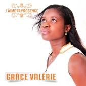 J'aime ta présence - Grace Valerie