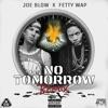 No Tomorrow Remix (feat. Fetty Wap) - Single ジャケット写真