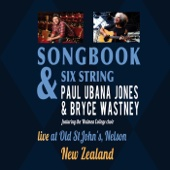 Songbook & Six String. Paul Ubana Jones & Bryce Wastney (Live At Old St John