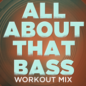 All About That Bass (Extended Workout Mix)