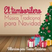 El Tamborilero Música Tradicional para Navidad, Villancicos para Fiestas Navideñas