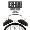 Wake Em Up (feat. Tech N9ne & Too $hort) - Single, E-A-Ski
