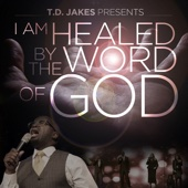 T.D. Jakes Presents: I Am Healed by the Word of God - Maurice Brown & T.D. Jakes
