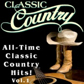 Classic Country - All-Time Classic Country Hits, Vol. 1