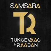 Samsara - Tungevaag & Raaban