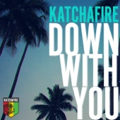 Down With You - Katchafire