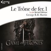 Le Trône de fer (Le Trône de fer 1) - George R.R. Martin