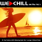 We Chill del Mar, Vol. 4 (50 Top Tracks of 100 % Relaxing Cafe / Bar / Lounge / Chillout Music)