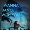 I Wanna Dance With You [Radio Edit]