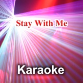 Stay with Me (Karaoke Version) [Originally Performed By Sam Smith]