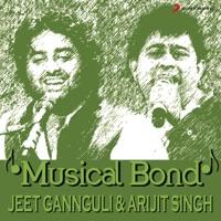 Musical Bond: Jeet Gannguli & Arijit Singh - Jeet Gannguli & Arijit Singh