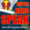 Super Hero Speak