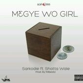 Sarkodie - M3gye Wo Girl (feat. Shatta Wale) artwork