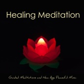 Healing Meditation – Guided Meditations and New Age Peaceful Music for Total Relax, Mindfulness Meditation, Anxiety Relief & Self Esteem