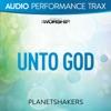 Unto God (Audio Performance Trax), Planetshakers