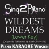 Wildest Dreams (Lower Key) [Originally Performed By Taylor Swift] [Piano Karaoke Version] - Sing2Piano