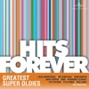 Hits Forever - Greatest Super Oldies