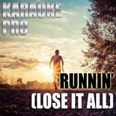 Runnin' (Lose It All) [Originally Performed by Naughty Boy] [Instrumental Version]