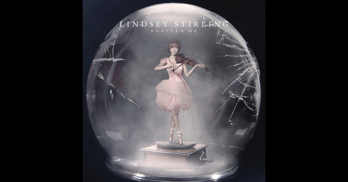 Shatter Me by Lindsey Stirling on Apple Music