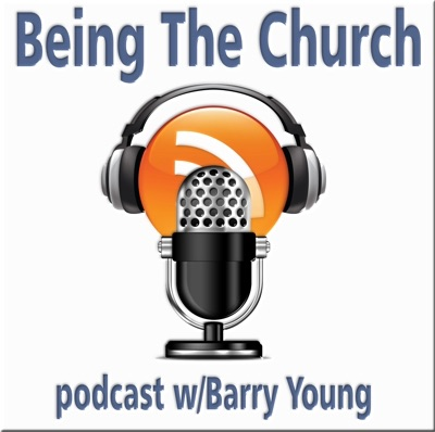 Being The Church Podcast- Barry Young