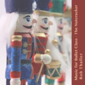 Music for Ballet Class (The Nutcracker)