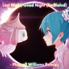 Last Night, Good Night (Re:Dialed) [Pharrell Williams Remix] - Single [feat. Hatsune Miku] - Single, livetune & Pharrell Williams feat. Hatsune Miku