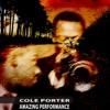 Amazing Performance, Cole Porter
