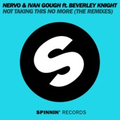 Not Taking This No More (The Remixes) [feat. Beverley Knight]
