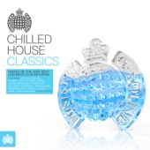 Chilled House Classics - Ministry of Sound