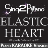 Elastic Heart (Originally Performed By Sia) [Piano Karaoke Version]