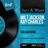 Soul Brothers (Mono Version), Milt Jackson & Ray Charles