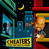 Cover to Nephew Tommy's Prank Calls - Cheaters, Vol. 6