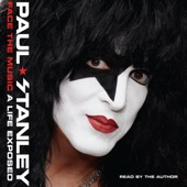 Face the Music: A Life Exposed (Unabridged) - Paul Stanley