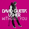 Without You (feat.Usher) [Style of Eye Remix] - Single, David Guetta