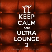 Keep Calm and Ultra Lounge 2