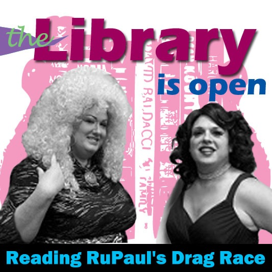 The Library is Open - a Recap of RuPaul's Drag Race