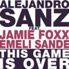 This Game Is Over (feat. Emeli Sandé & Jamie Foxx) - Single