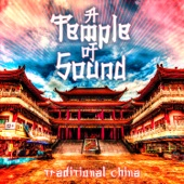 A Temple of Sound - Traditional China