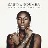 Sabina Ddumba - Not Too Young bild