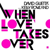 When Love Takes Over (Remixes) [feat. Kelly Rowland] - Single cover art